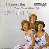 I Adore Him, by the Angels, 1963