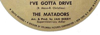 I've Gotta Drive. The Matadors