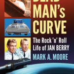 Press Release – Book – Dead Man's Curve: The Rock 'n' Roll Life of Jan Berry